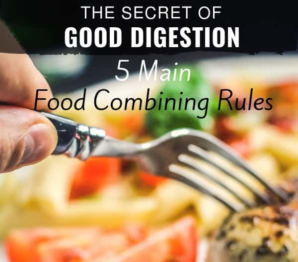 The secret of good digestion - 5 main food combining rules