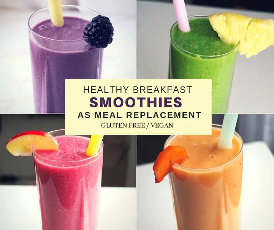 Healthy Breakfast Meal Replacement Smoothies - Dairy Free, Gluten Free, Vegan
