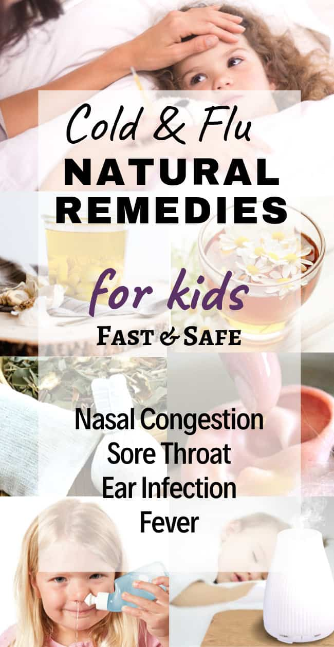 Natural Remedies For Colds and Flu For Kids And Toddlers - children's immune system is not fully developed until they're about 4 or 5 years old, and with the cold and flu season approaching, we need gentle natural remedies to get through a sore throat, nasal congestion, sinus infection, runny nose, cough or a fever. Here are my favorite natural cold and flu remedies for kids that always work – they 're safe and fast and help boost their immune system.