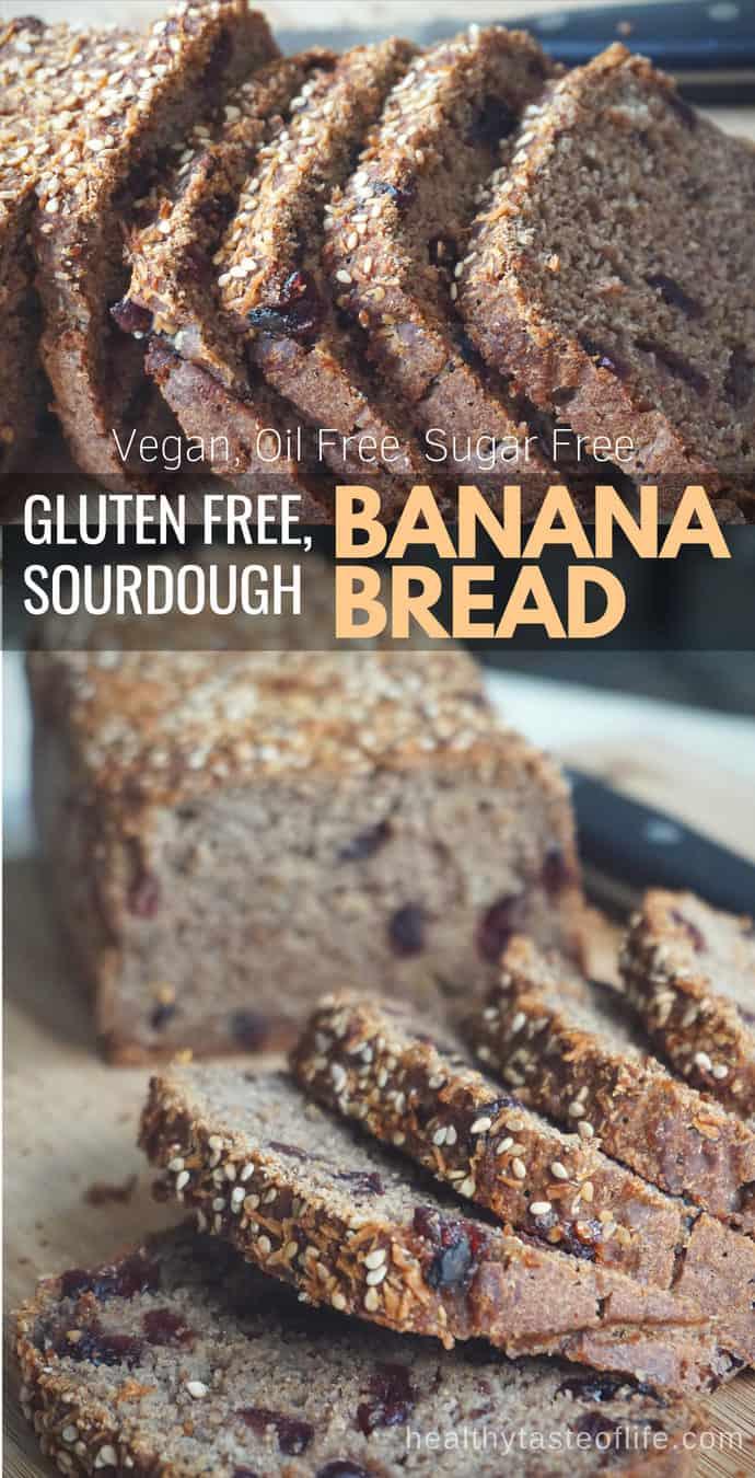 Gluten Free Sourdough Banana Bread Vegan Oil Free Sugar Free