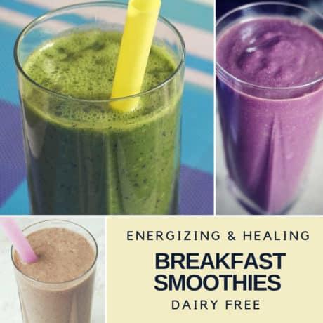 Energizing & Healing Breakfast Smoothies, Dairy free