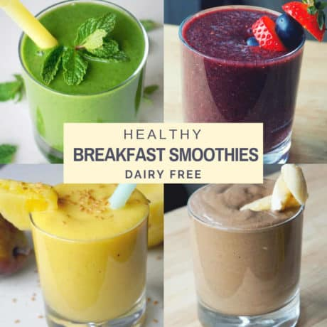 Healthy Dairy Free Breakfast Smoothie Recipes