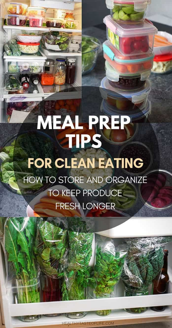 Learn a few meal prep tips for clean eating: how to store and organize fresh produce and cooked food in order to keep it fresh longer. These are great meal prep tips for beginners who are trying to eat more whole fresh foods and adopt a clean eating diet. Save time and money with these clean eating meal prep tips.