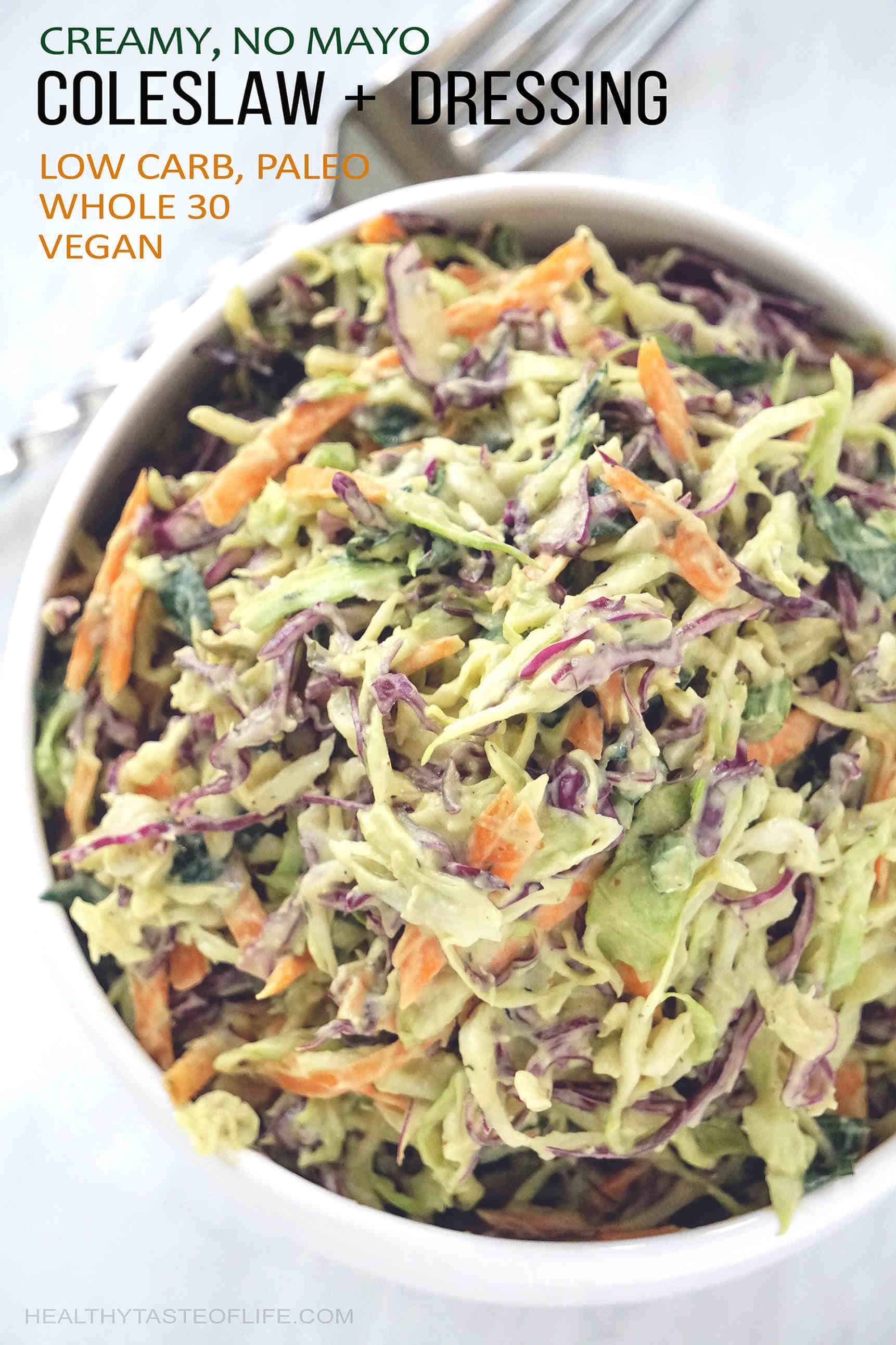 Healthy creamy whole30 coleslaw with no mayo dressing, a vegan, low carb salad recipe.
