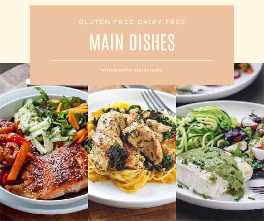 Gluten free dairy free cookbook: main dishes, lunch dinner recipes paleo clean eating whole30 gluten and dairy free.
