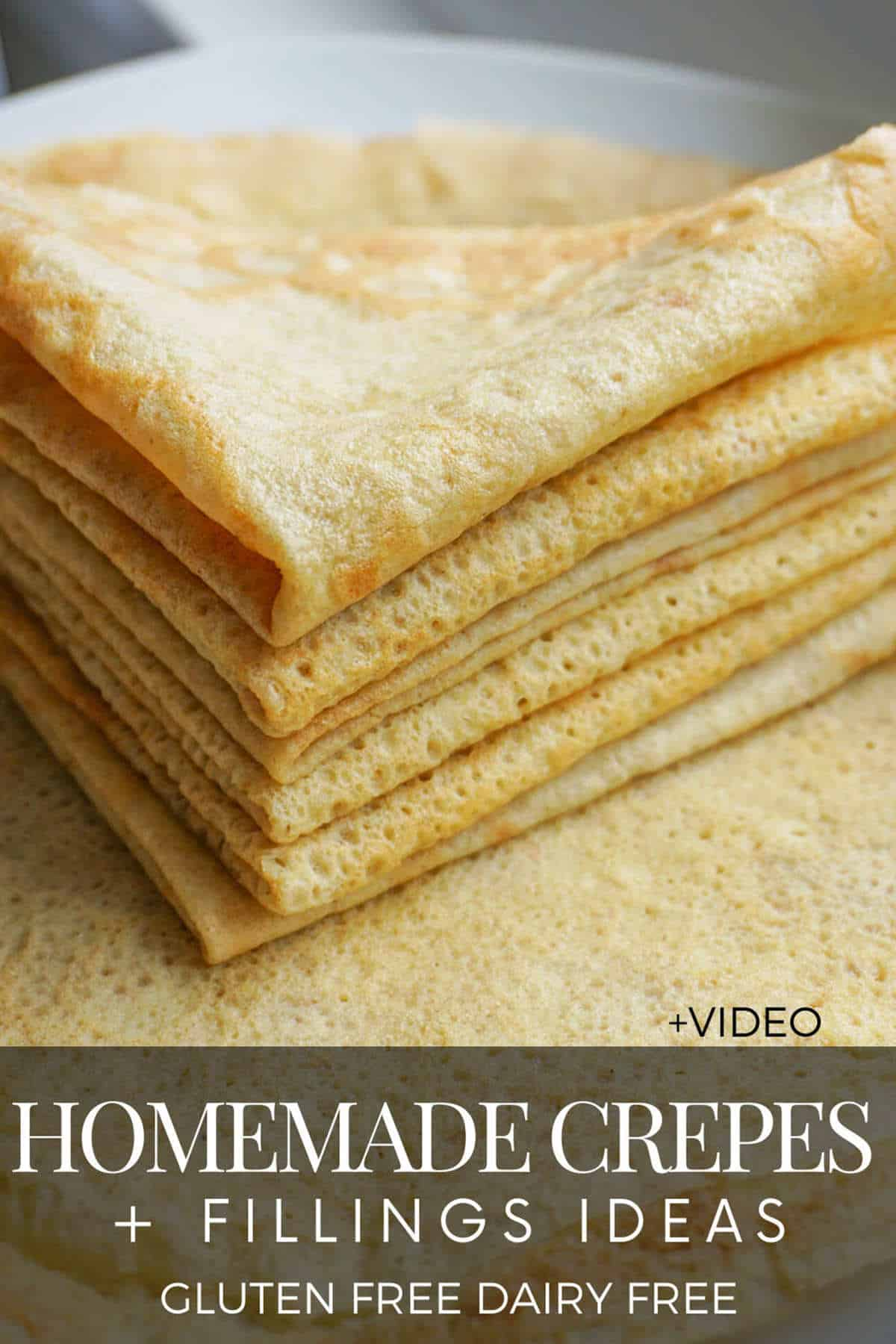 Gluten Free Crepes Recipe (Dairy Free) + Video: With Sweet Or Savory Filling Ideas.